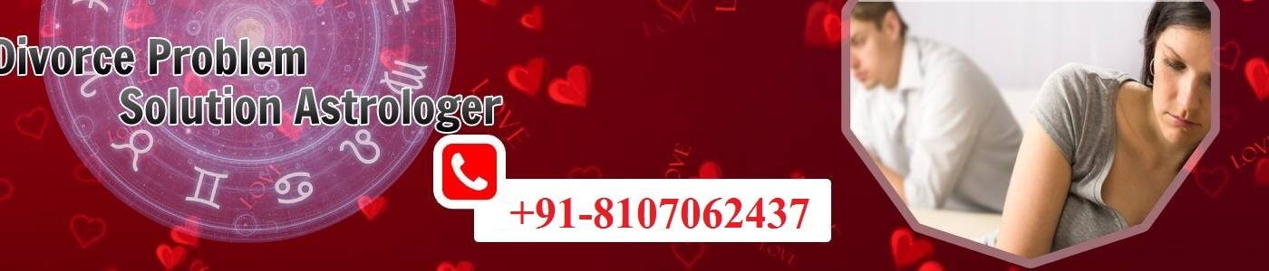 Divorce Problem Solution Astrologer baba ji
