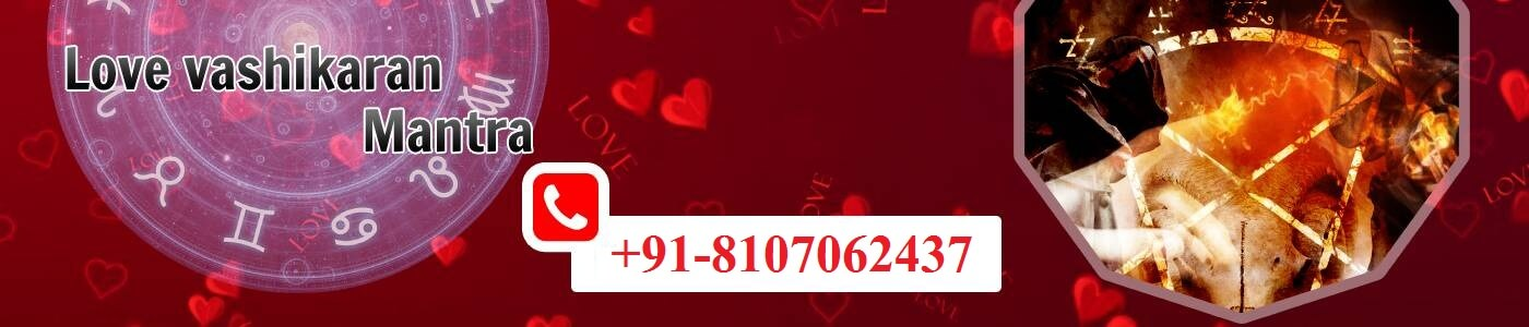 Love Vashikaran Mantra Ak Sharma Call Us +91-9871149251