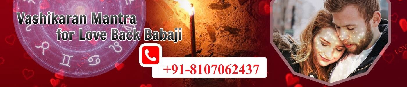 Vashikaran Mantra For Love Back Ak Sharma Call Us +91-9871149251